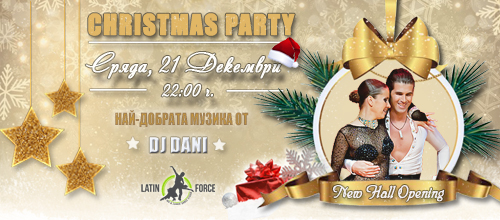 LatinForce NEW HALL Opening & Cristmas party
