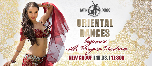 Oriental dances – NEW group for BEGINNERS with Boryana Dimitrova | 16.03.18