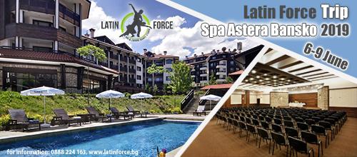 Latin Force Excursion – Astera Spa Bansko 6-9 June 2019