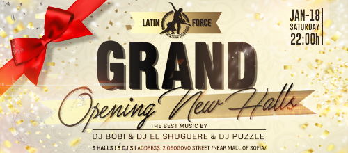 Latin Force – Grand Opening Party New Halls