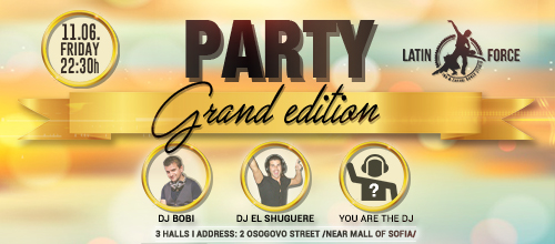 Latin Force Party – Grand Edition!